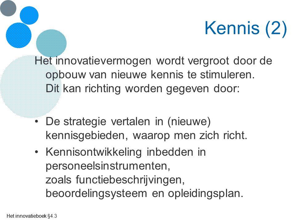 Kennis (2) Het innovatievermogen wordt vergroot door de opbouw van nieuwe kennis te stimuleren. Dit kan richting worden gegeven door: