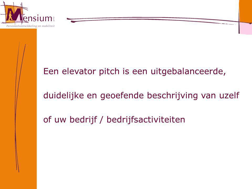 Een elevator pitch is een uitgebalanceerde,