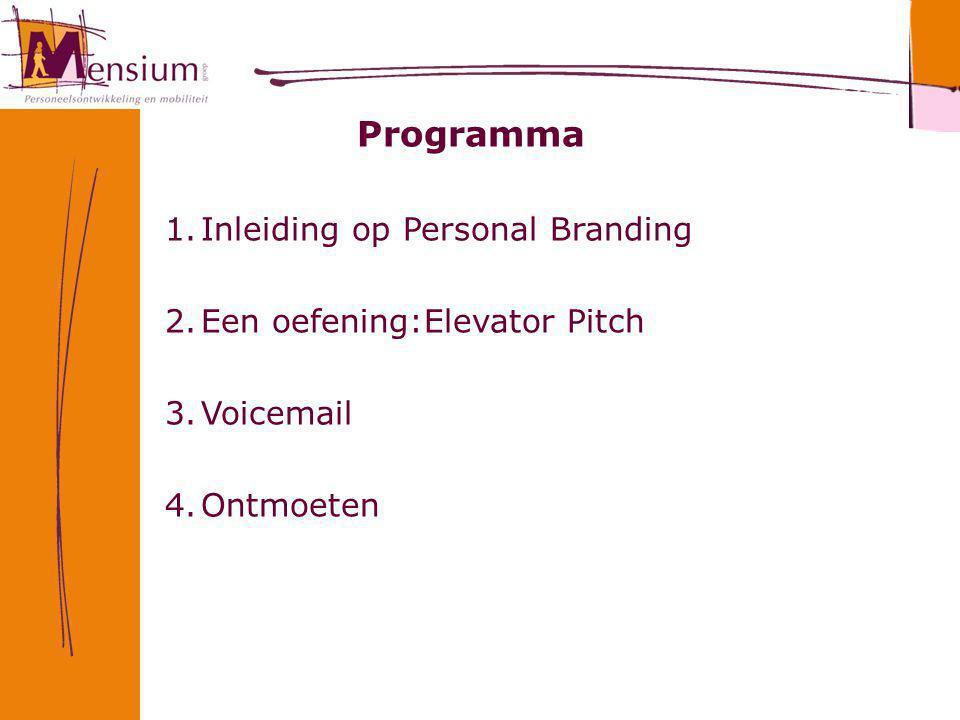 Programma Inleiding op Personal Branding Een oefening:Elevator Pitch