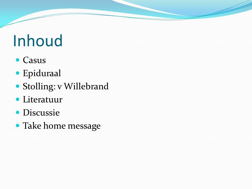 Inhoud Casus Epiduraal Stolling: v Willebrand Literatuur Discussie