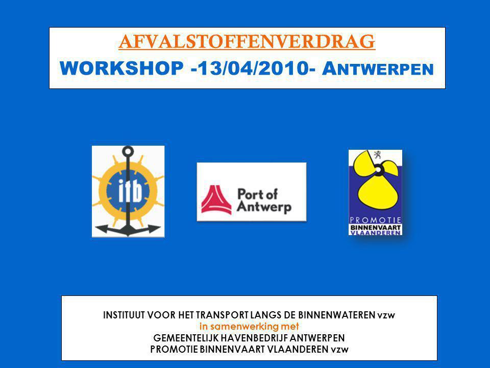 AFVALSTOFFENVERDRAG WORKSHOP -13/04/2010- Antwerpen