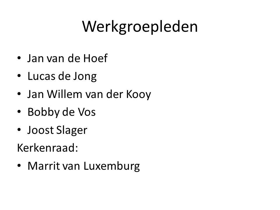 Werkgroepleden Jan van de Hoef Lucas de Jong Jan Willem van der Kooy