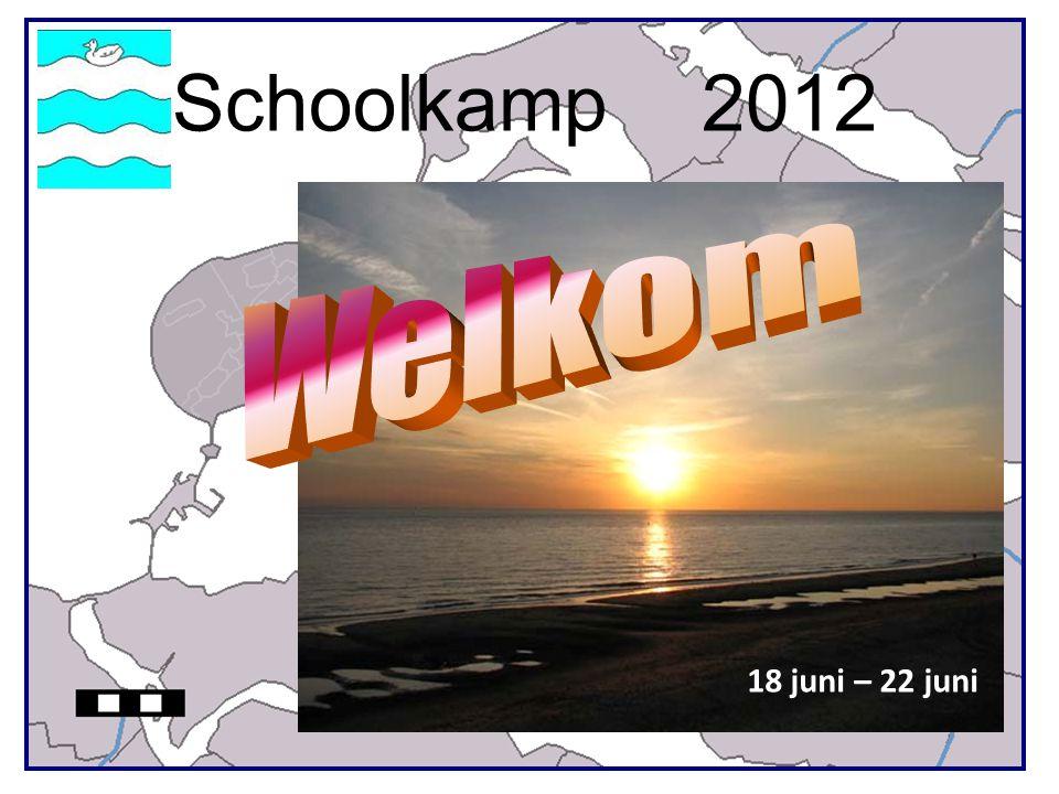 Schoolkamp 2012 Welkom 18 juni – 22 juni
