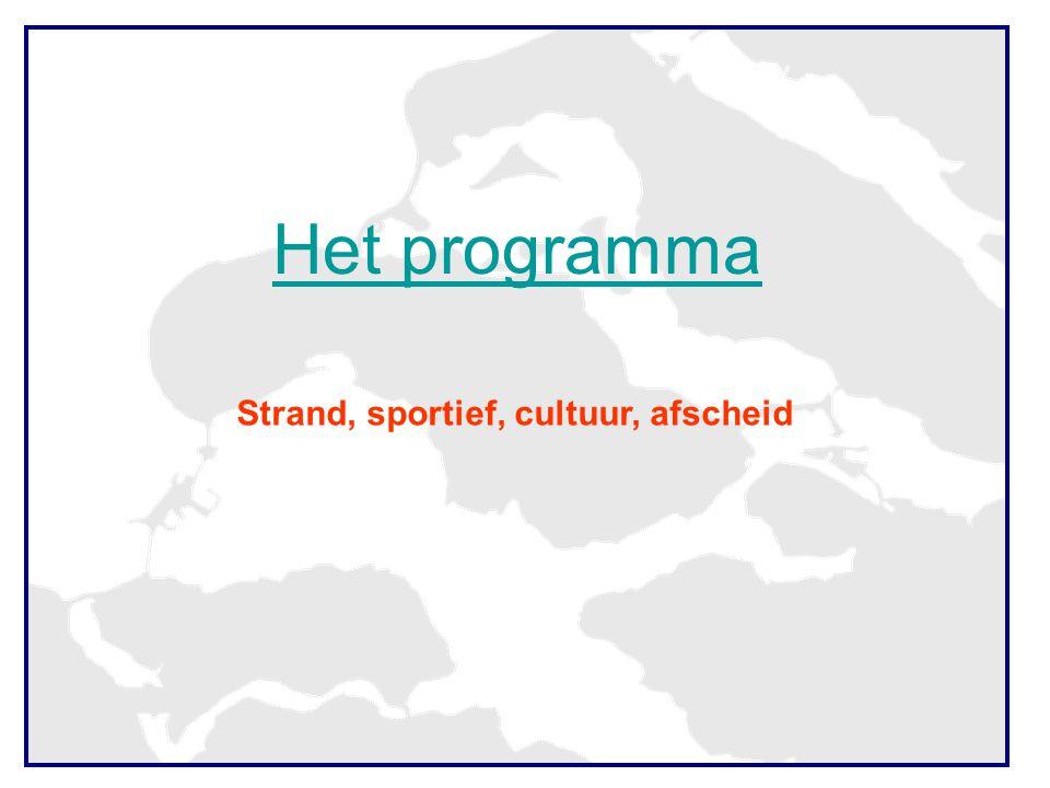 Het programma Strand, sportief, cultuur, afscheid