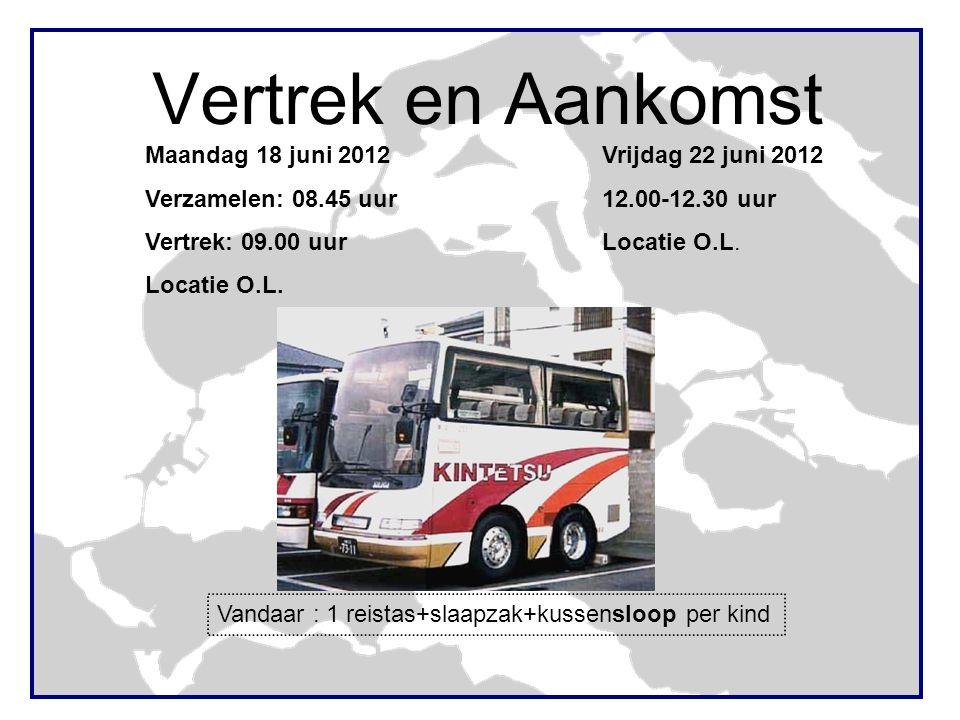 Vertrek en Aankomst Maandag 18 juni 2012 Verzamelen: 08.45 uur