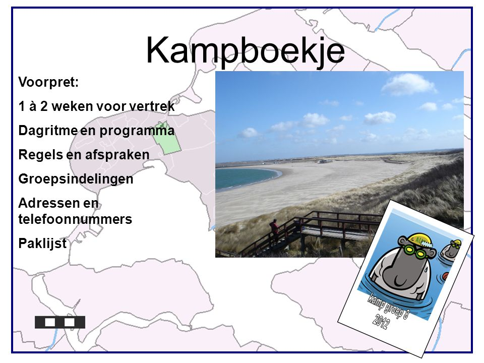 Kampboekje kamp groep 8 2012 Voorpret: 1 à 2 weken voor vertrek