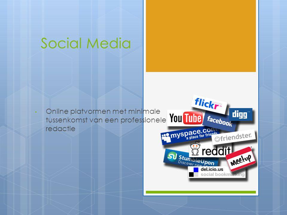 Social Media Online platvormen met minimale tussenkomst van een professionele redactie