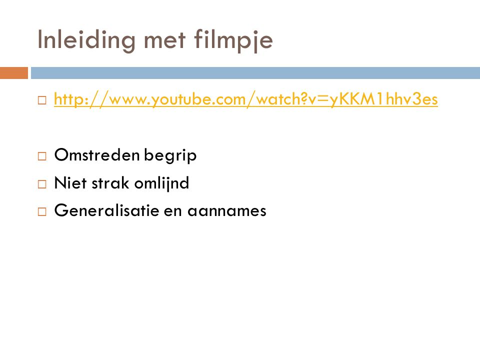 Inleiding met filmpje http://www.youtube.com/watch v=yKKM1hhv3es