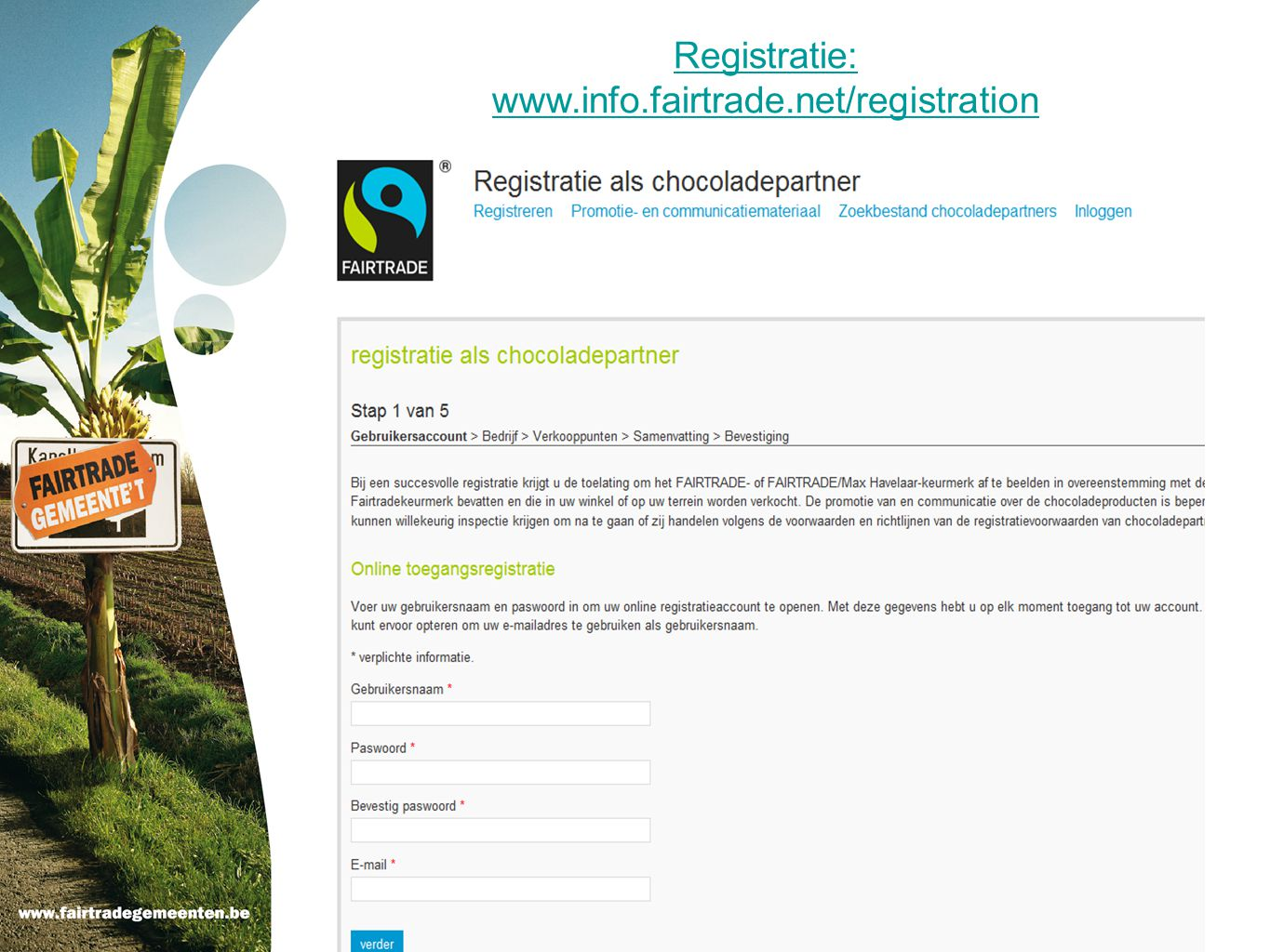 Registratie: www.info.fairtrade.net/registration