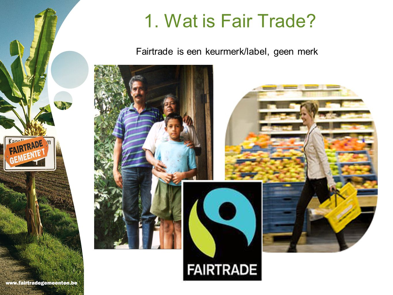 Fairtrade is een keurmerk/label, geen merk