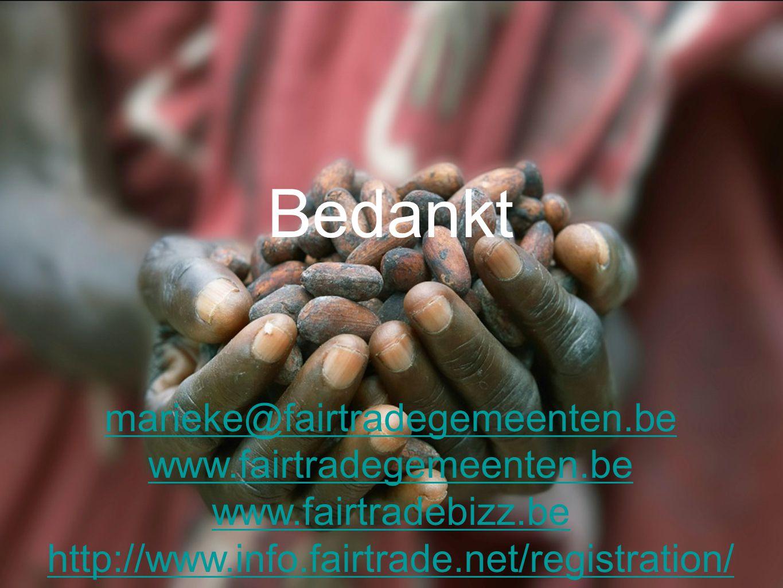 Bedankt marieke@fairtradegemeenten.be www.fairtradegemeenten.be