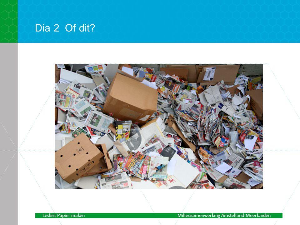 Dia 2 Of dit voorbeeld Leskist Papier maken Milieusamenwerking Amstelland-Meerlanden
