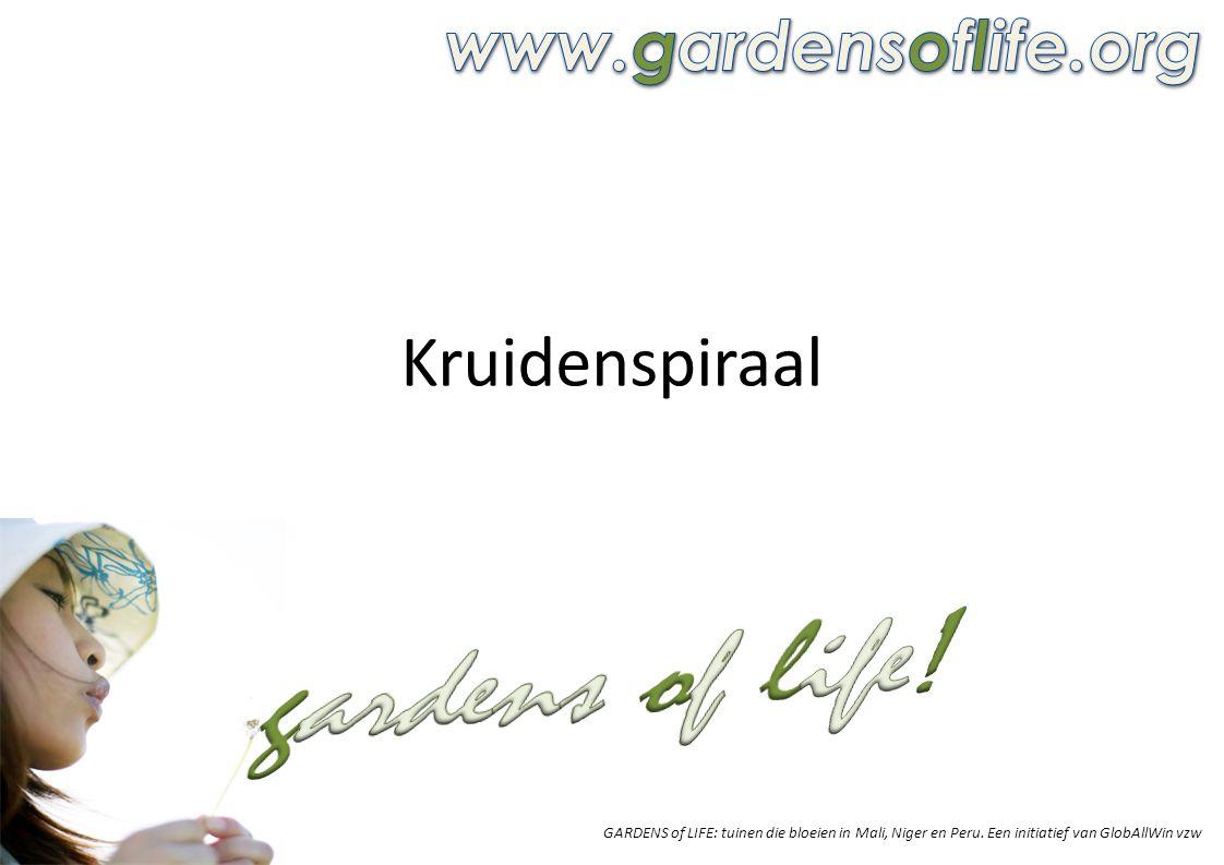 gardens of life! Kruidenspiraal www.gardensoflife.org