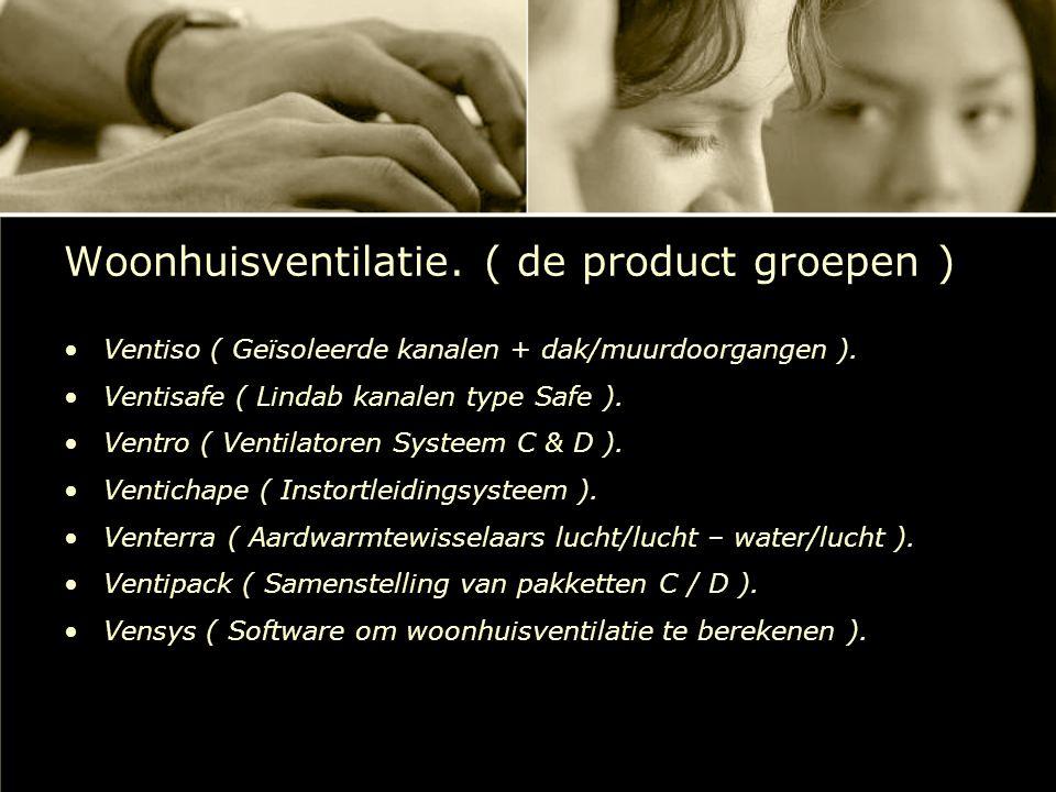 Woonhuisventilatie. ( de product groepen )