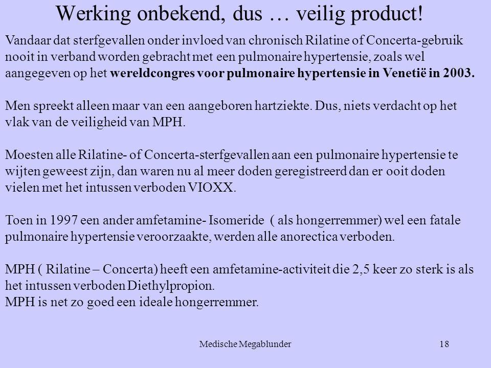 Werking onbekend, dus … veilig product!