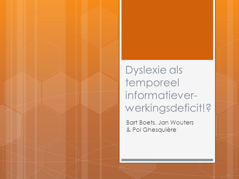 Dyslexie als temporeel informatiever-werkingsdeficit!