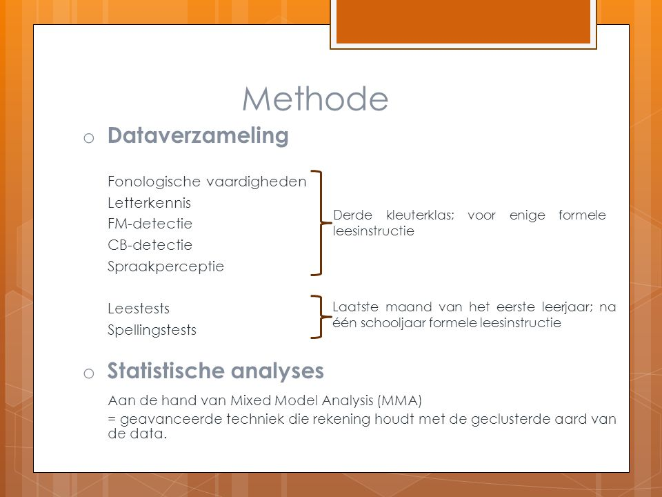 Methode Dataverzameling Statistische analyses
