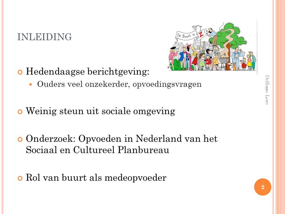 inleiding Hedendaagse berichtgeving: Weinig steun uit sociale omgeving