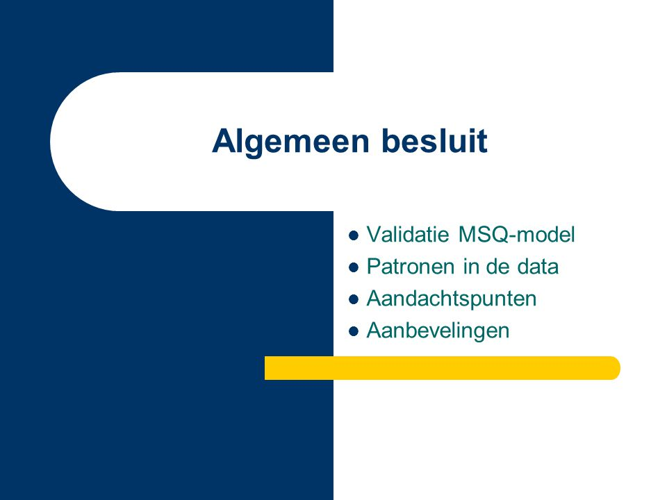 Validatie MSQ-model Patronen in de data Aandachtspunten Aanbevelingen