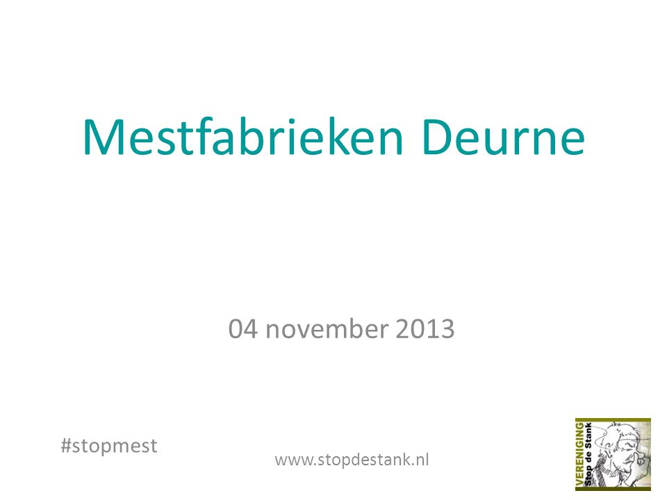 Mestfabrieken Deurne 04 november 2013 #stopmest www.stopdestank.nl