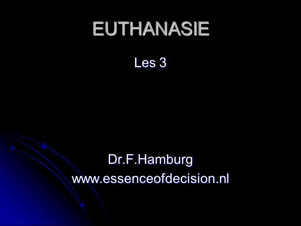 EUTHANASIE Les 3 Dr.F.Hamburg www.essenceofdecision.nl