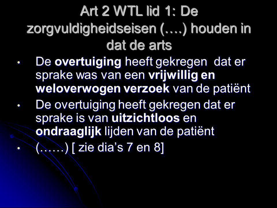 Art 2 WTL lid 1: De zorgvuldigheidseisen (….) houden in dat de arts