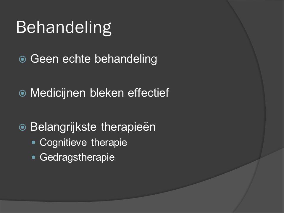 Behandeling Geen echte behandeling Medicijnen bleken effectief