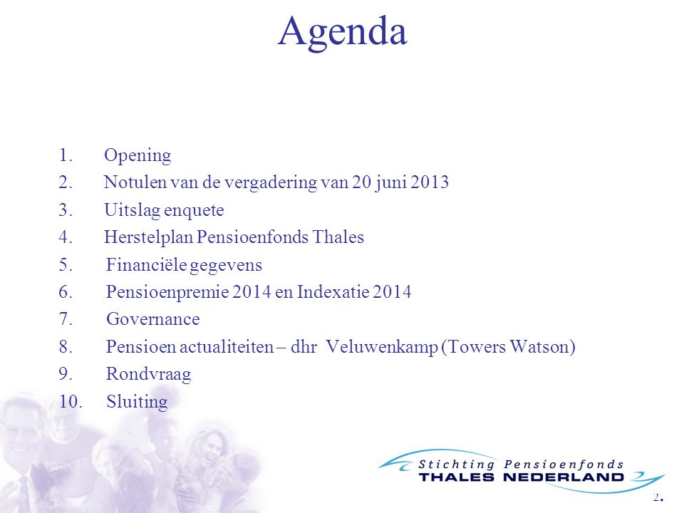 Agenda 1. Opening Notulen van de vergadering van 20 juni 2013