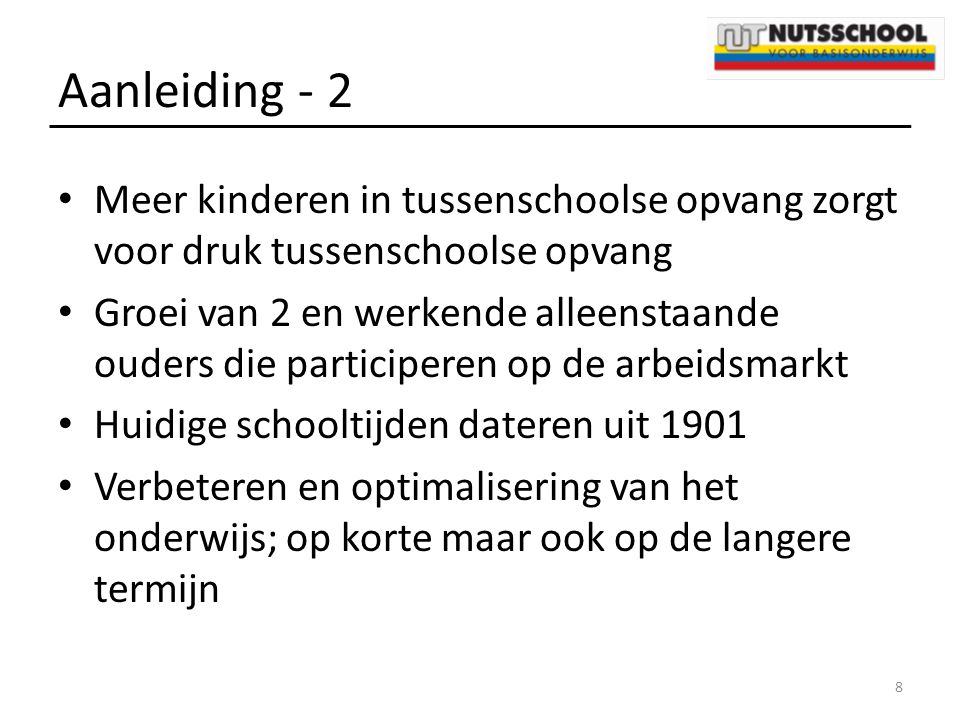 Aanleiding - 2 Meer kinderen in tussenschoolse opvang zorgt voor druk tussenschoolse opvang.