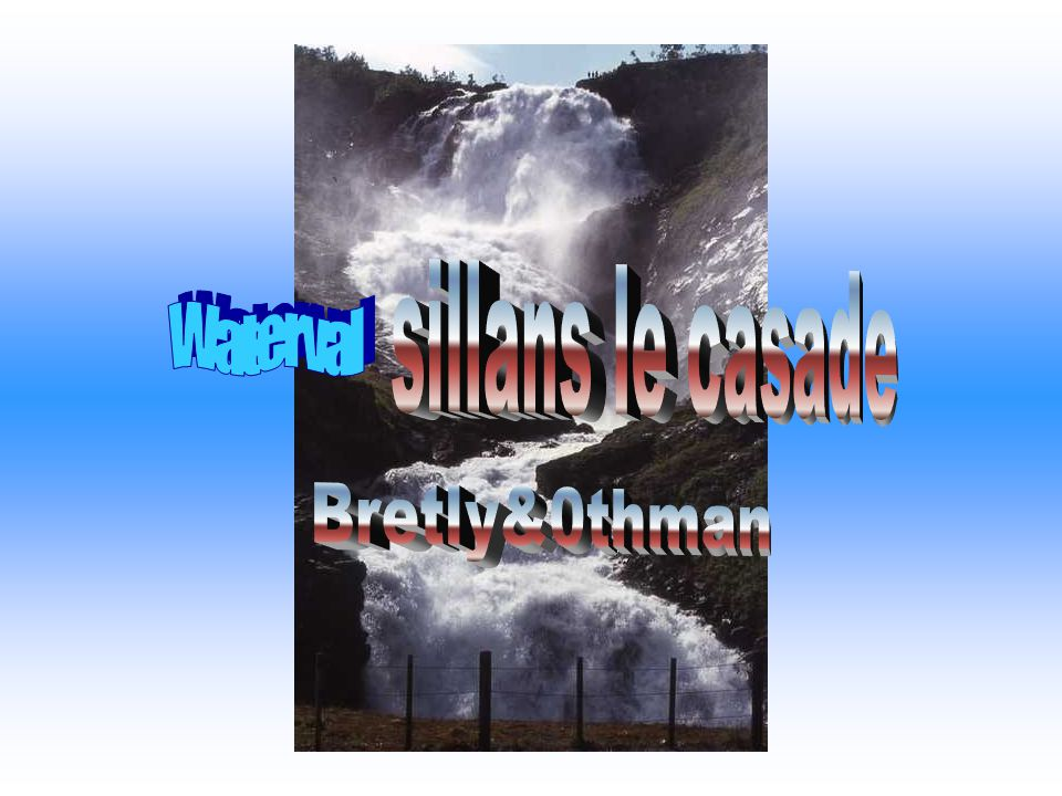 sillans le casade Waterval Bretly&0thman