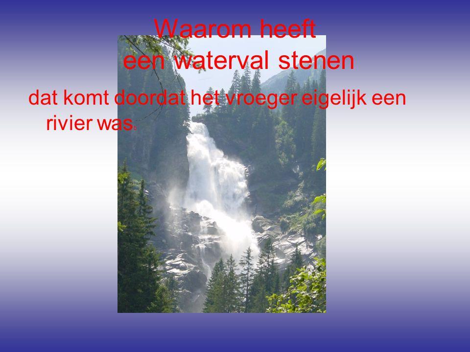 Waarom heeft een waterval stenen