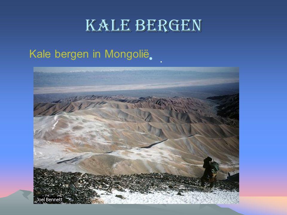 Kale bergen Kale bergen in Mongolië .