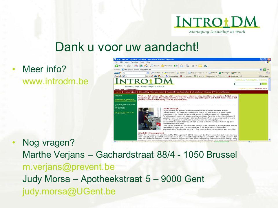 Dank u voor uw aandacht! Meer info www.introdm.be Nog vragen