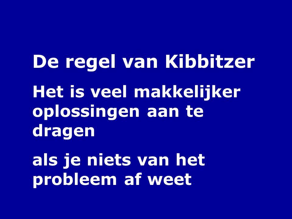 De regel van Kibbitzer Het is veel makkelijker oplossingen aan te dragen.