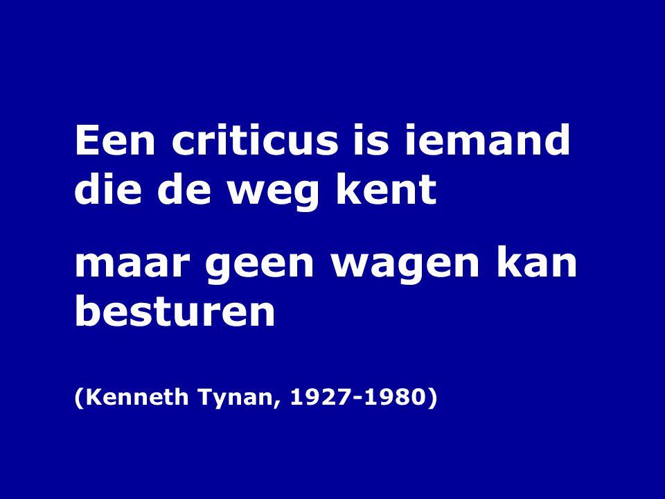 Een criticus is iemand die de weg kent