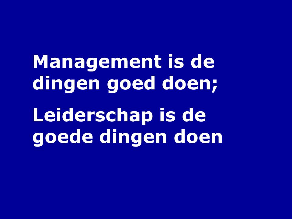 Management is de dingen goed doen;