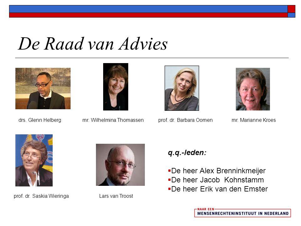 De Raad van Advies q.q.-leden: De heer Alex Brenninkmeijer
