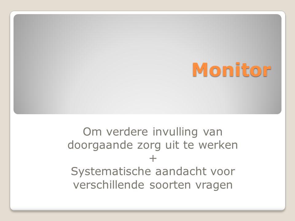 Monitor Om verdere invulling van doorgaande zorg uit te werken +