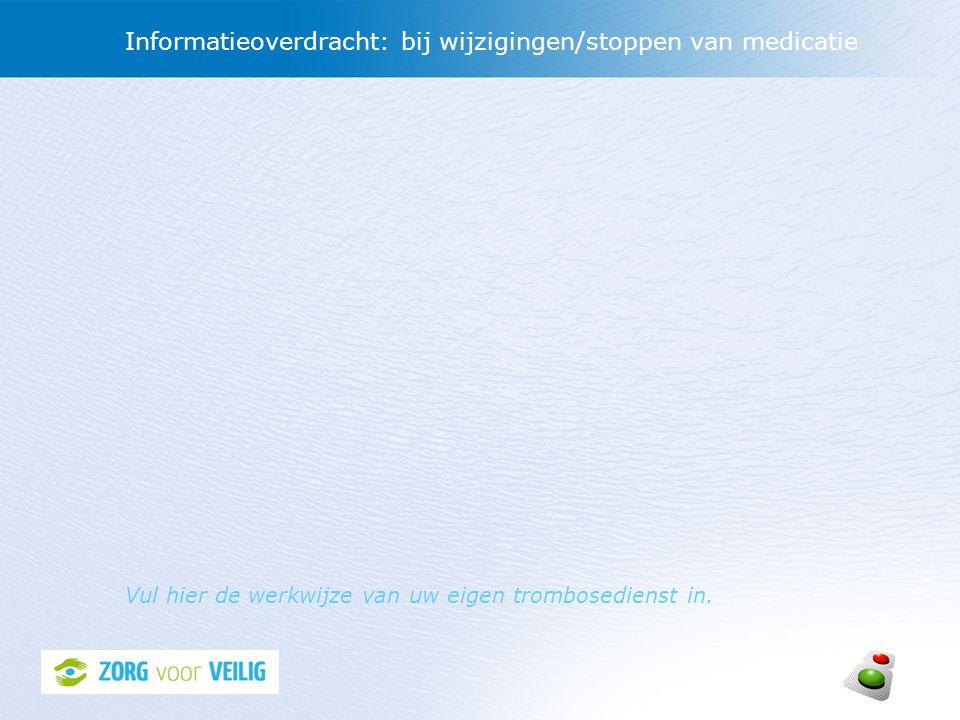 Informatieoverdracht: bij wijzigingen/stoppen van medicatie