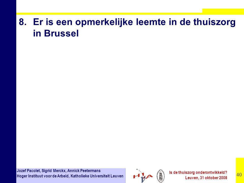 8. Er is een opmerkelijke leemte in de thuiszorg in Brussel