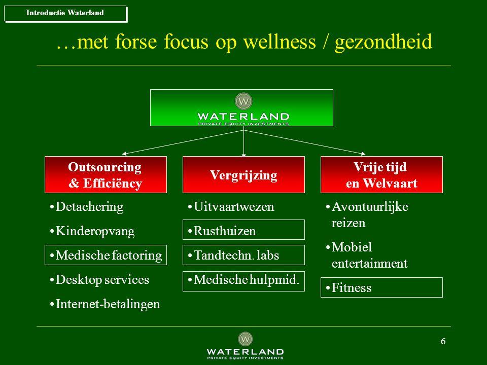 …met forse focus op wellness / gezondheid