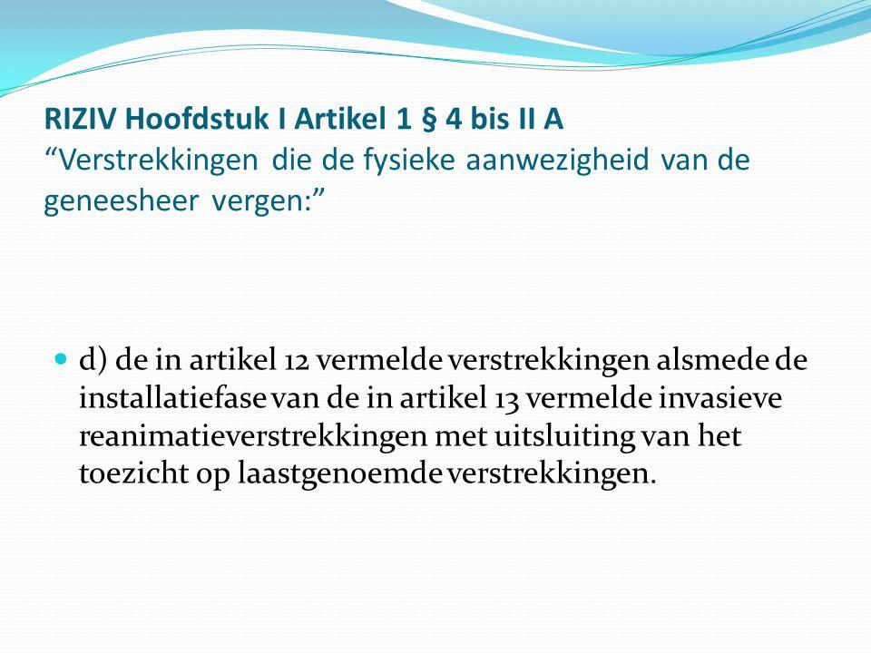 RIZIV Hoofdstuk I Artikel 1 § 4 bis II A Verstrekkingen die de fysieke aanwezigheid van de geneesheer vergen: