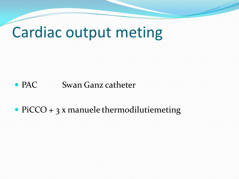 Cardiac output meting PAC Swan Ganz catheter