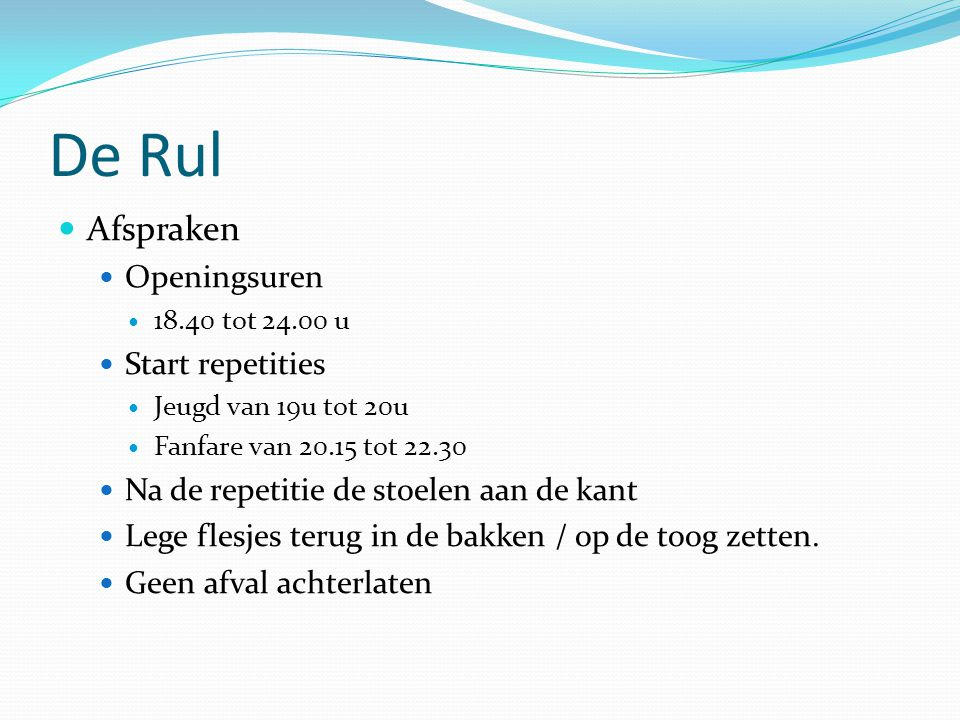De Rul Afspraken Openingsuren Start repetities