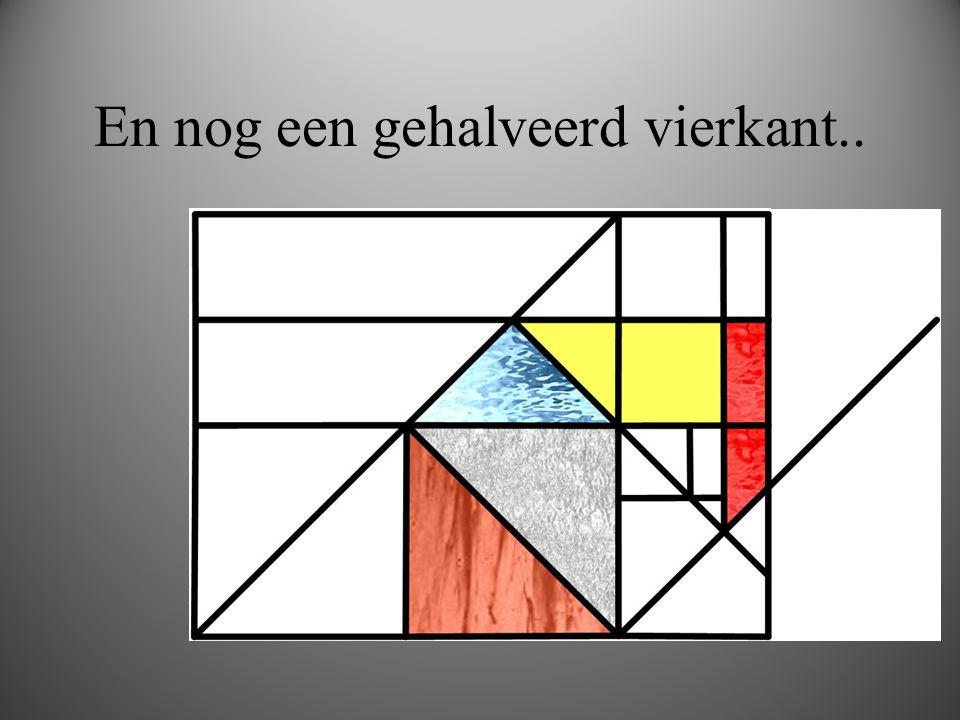 En nog een gehalveerd vierkant..