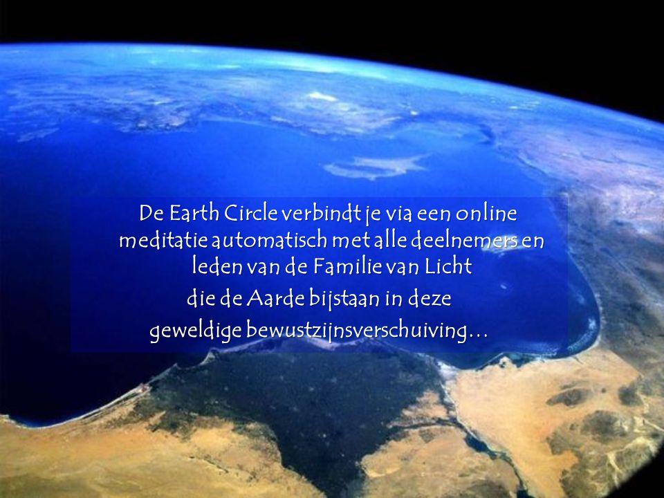 die de Aarde bijstaan in deze geweldige bewustzijnsverschuiving…