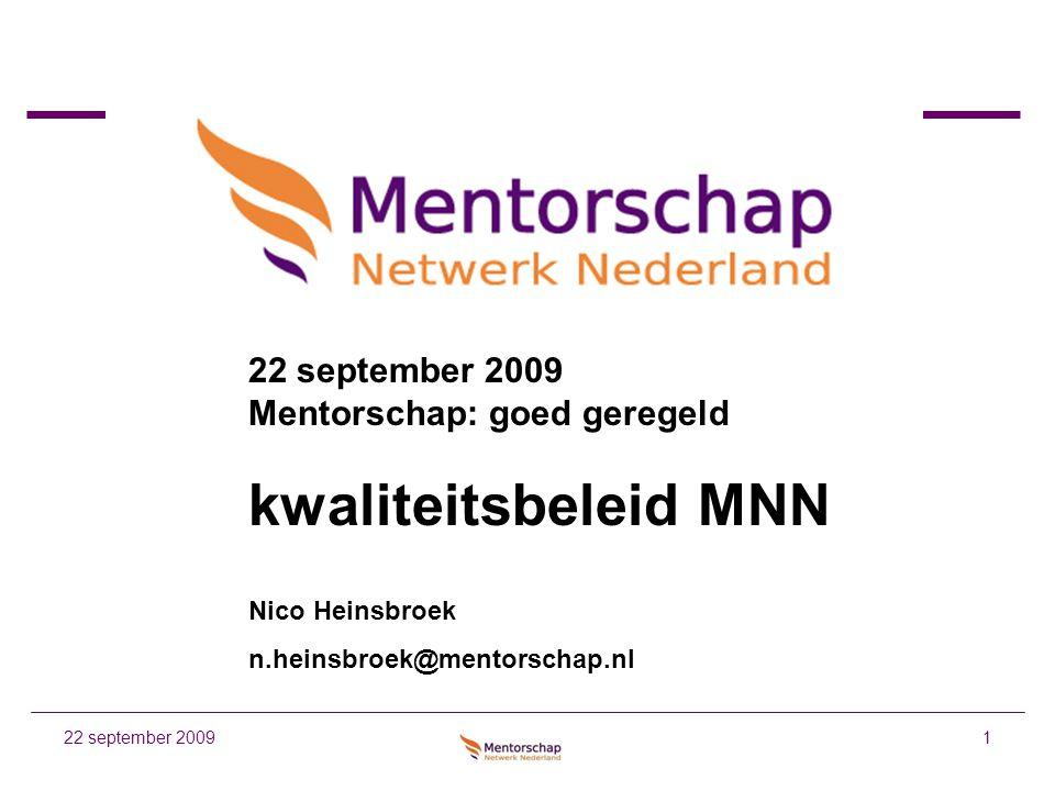 kwaliteitsbeleid MNN 22 september 2009 Mentorschap: goed geregeld