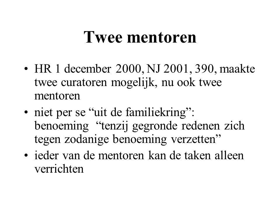 Twee mentoren HR 1 december 2000, NJ 2001, 390, maakte twee curatoren mogelijk, nu ook twee mentoren.
