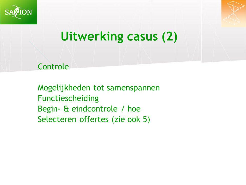 Uitwerking casus (2) Controle Mogelijkheden tot samenspannen