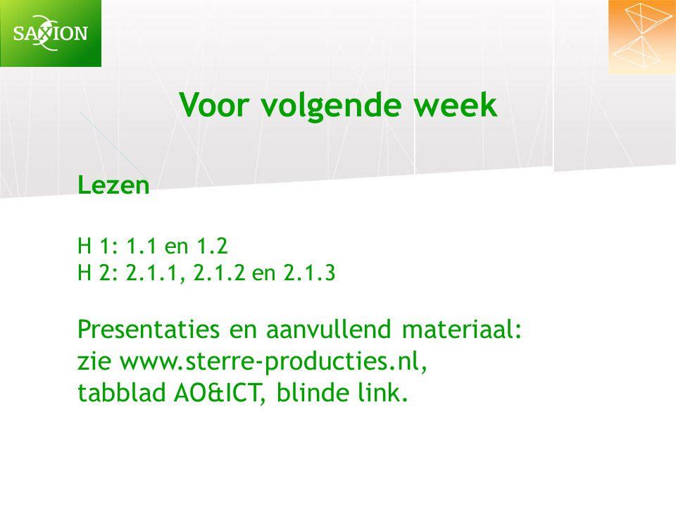 Voor volgende week Lezen Presentaties en aanvullend materiaal: